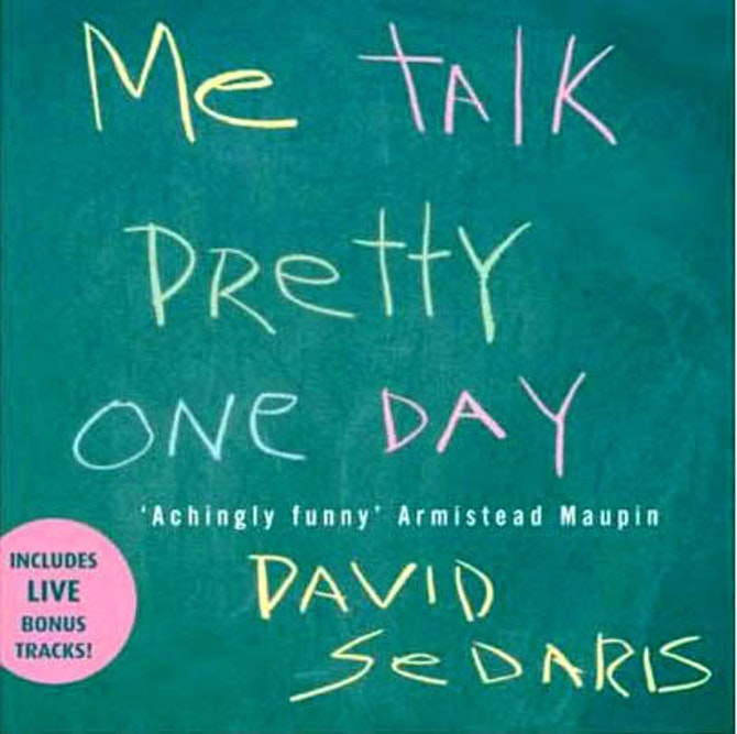 David Sedaris Me Talk Pretty One-day