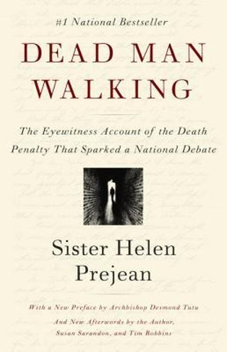 the controversies caused by the death penalty in the book dead man walking by helen prejean He barely had settled in tyler when the controversies  and a much smaller group of pro-death penalty  sister helen prejean, author of dead man walking.
