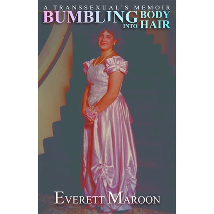 Image result for Bumbling into Body Hair – A Transsexual's Memoir by Everett Maroon