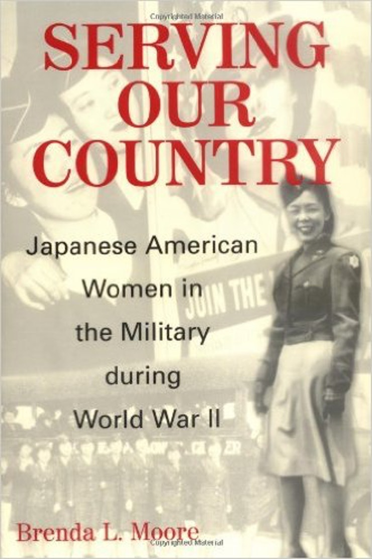 Serving Our Country: Japaneseamerican Women In The Military During World  War Ii By Brenda L Moore