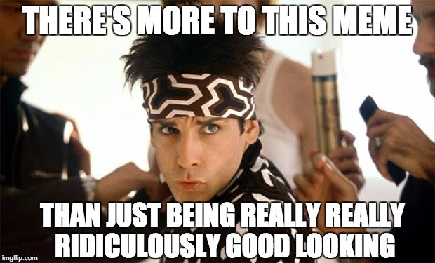 11 'Zoolander' Memes That Are Really, Really, Ridiculously ...