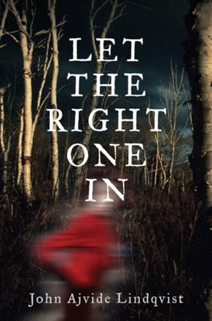 monsters in the novel let the righone in by john ajvide lindqvist Fear of isolation essay examples 1 total result monsters in the novel let the righone in by john ajvide lindqvist 1,462 words 3 pages company contact resources.