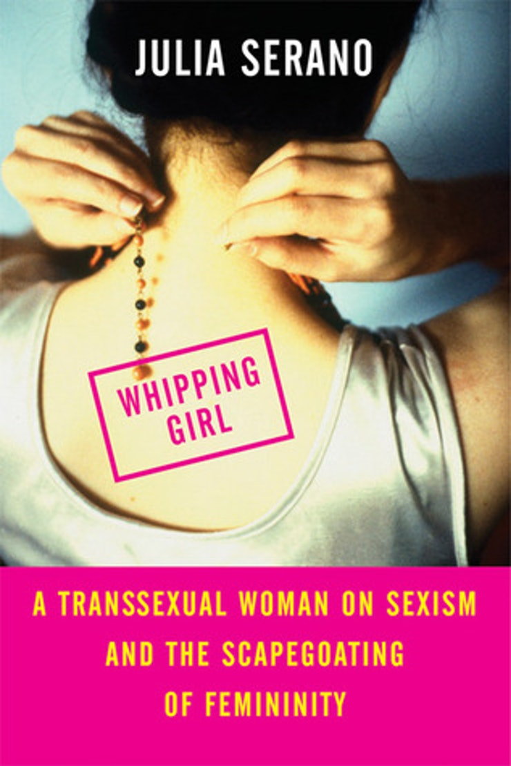 the feminist books everyone needs to add to their tbr pile whipping girl a transexual w on sexism and the scapegoating of femininity by julia serano