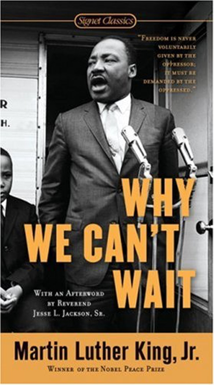 Of course, no reading list honoring MLK would be complete without work from the man himself. King wrote prolifically in his lifetime, but Why We Can't Wait ...