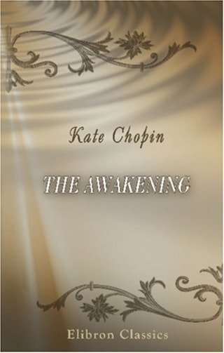 ednas journey in the awakening by kate chopin Clearly, kate chopin's novel the awakening qualifies as a bildungsroman   protagonist edna pontellier embarking on a journey toward self-.