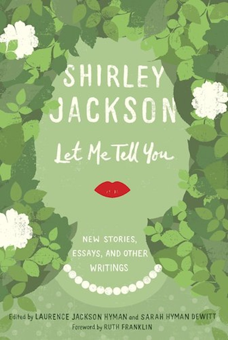 5 reasons you should be reading shirley jackson right now o f the three hundred odd letters that i received that summer i can count only thirteen that spoke kindly to me and they were mostly from friends
