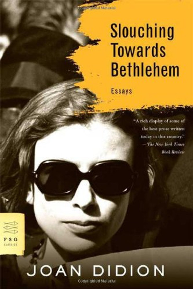 books every w should at because you re going to okay i know you know that joan didion is the queen of the essay or is it everything but it bears repeating you must goodbye to all that at some