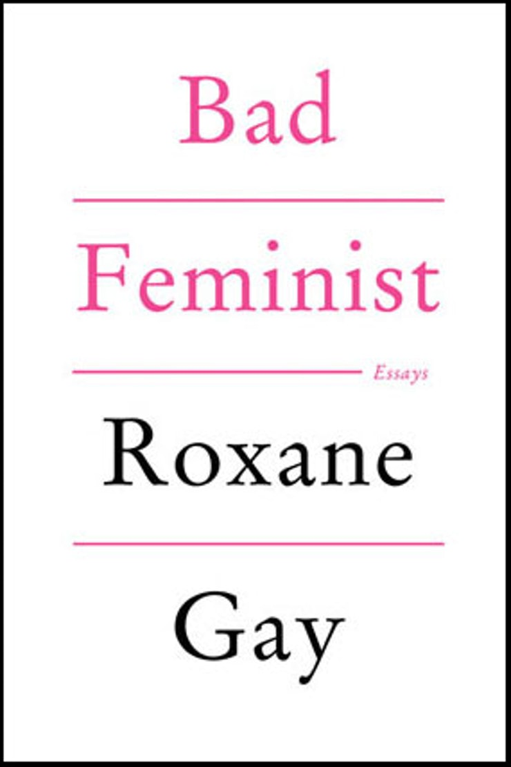 feminist books to in to help you stay passionate all year bad feminist by roxane gay