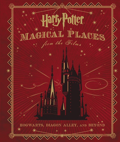 Harry Potter: Magical Places from the Films' By Jody