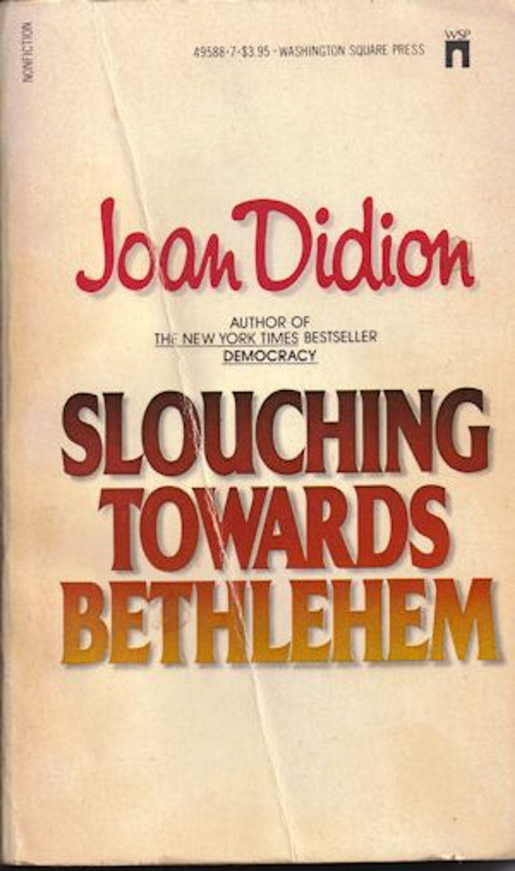 books to after college graduation when you have no idea you should probably start slouching towards bethlehemor the white album but even if you just a random essay here or there didion s sharp eye for