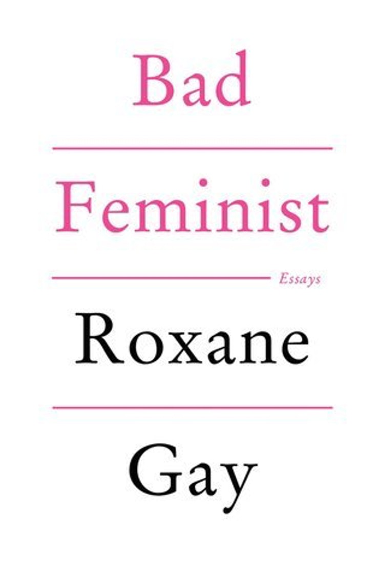 contemporary feminist books to build a fantastically empowering bad feministby roxane gay