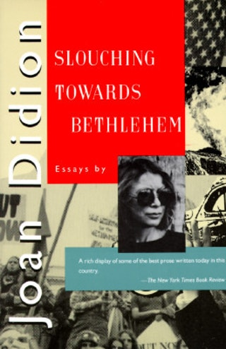 joan didion essay slouching towards bethlehem All of us are excited by what we most deplore – 'especially', as miss didion says in another context, 'if we are writers' miss didion used to be excited by human stupidity and viciousness slouching towards bethlehem (1968), her previous collection of journalism and essays, begins with a piece about a.